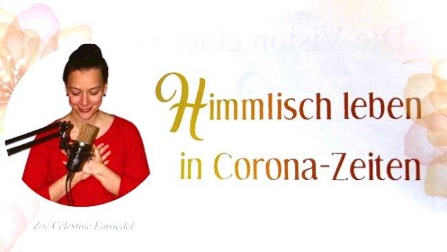"""Himmlisch leben in Corona-Zeiten – Artikel im Magazin """"Welt der Spiritualität"""""""